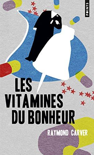 Les vitamines du bonheur (Points) por Raymond Carver