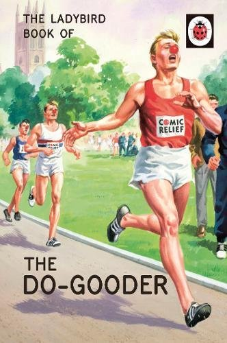 The* NEW * Ladybird Book of The Do-Gooder