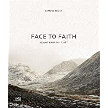 Samuel Zuder: Face to Faith | Mount Kailash | Tibet
