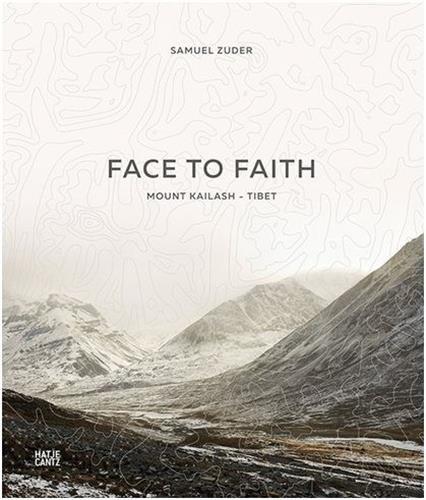 Samuel Zuder: Face to Faith: Mount Kailash - Tibet