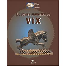 La tombe princière de Vix : Coffret 2 volumes