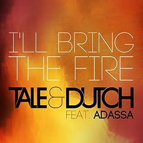 Tale & Dutch Feat. Adassa-I'll Bring The Fire