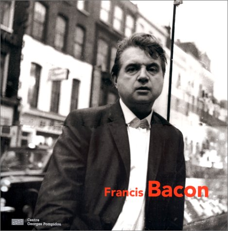 David Sylvester - Francis Bacon : Exposition, Paris, Centre Georges
