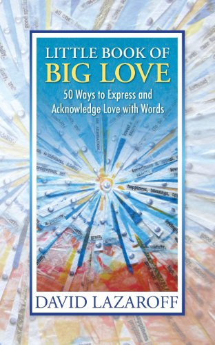 Little Book of Big Love - 50 Ways to Express and Acknowledge Love with Words