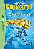 Gormiti 02 - Toby se jette à l'eau
