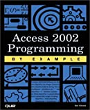 Access 2002 Programming by Example (By Example Series)