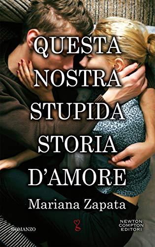 Questa nostra stupida storia d'amore di [Zapata, Mariana]