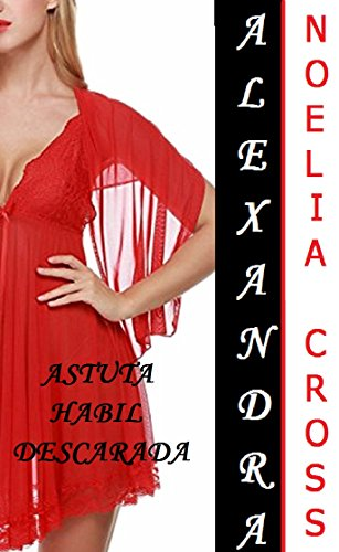 ALEXANDRA: Astuta, habil y descarada eBook: Cross Noelia: Amazon.es: Tienda Kindle