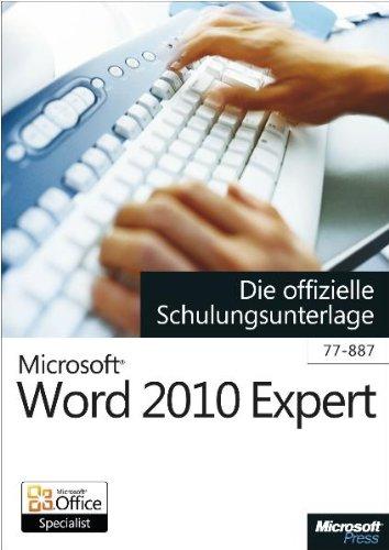 Microsoft Word 2010 Expert - Die offizielle Schulungsunterlage (Exam 77-887) (Microsoft Word 2011)
