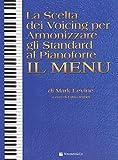 La scelta dei voicing per armonizzare gli standard al pianoforte. Il menu