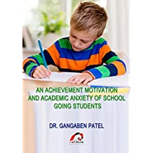 An Achievement Motivation and Academic Anxiety of School Going Students (English Edition)