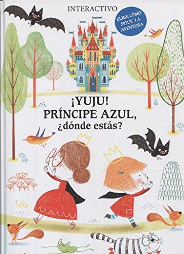 ¡YUJU! PríncipeAzúl, ¿Dónde estás? por SYLVIE MISSLIN