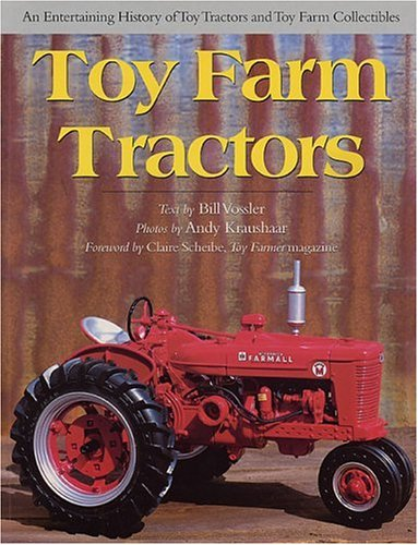 Toy Farm Tractors: An Entertaining History of Toy Tractors and Toy Farm Collectibles (Town Square Books)