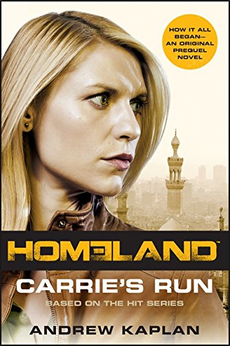Carrie's Run: A Homeland Novel (Homeland Novels)
