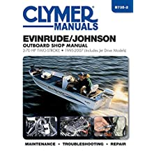 Evinrude/Johnson Outboard Shop Manual: 2-70 HP Two-Stroke 1995-2007 (Includes Jet Drive Models) (Clymer Manuals)