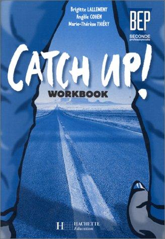 Catch Up, anglais BEP 2de professionnelle, workbook