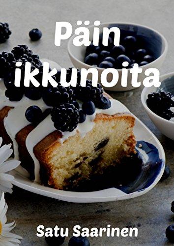 Pain ikkunoita (Finnish Edition) por Satu  Saarinen
