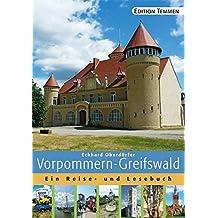 Vorpommern-Greifswald: Ein Reise- und Lesebuch