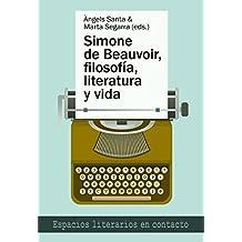 Simone de Beauvoir, filosofía, literatura y vida (Espacios Literarios en Contacto)