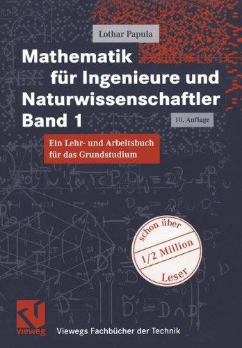 Vieweg Verlag Mathematik für Ingenieure und Naturwissenschaftler Band 1. Ein Lehr- und Arbeitsbuch für das Grundstudium (Viewegs Fachbücher der Technik)