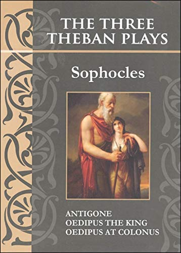 The Three Theban Plays: Antigone; Oedipus the King; Oedipus at Colonus (Annotated) (English Edition)