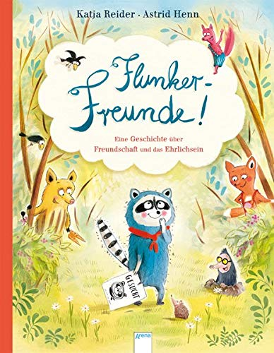 Flunker-Freunde!: Eine Geschichte über Freundschaft und das Ehrlichsein