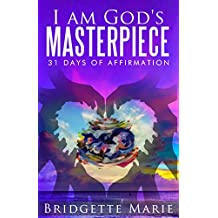 I Am God's Masterpiece: 31 Days of Affirmation