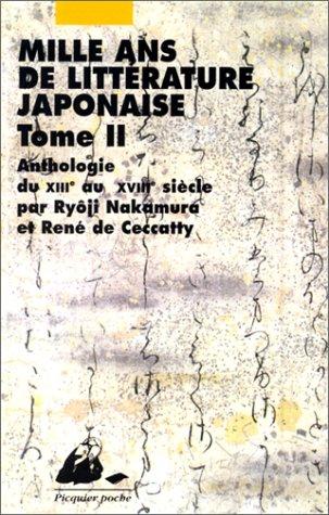 MILLE ANS DE LITTERATURE JAPONAISE. Tome 2, Du XIIIème au XVIIIème siècle