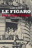 Le Figaro : Deux siècles d'histoire (Hors collection)
