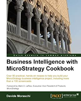 Business Intelligence with MicroStrategy Cookbook by [Moraschi, Davide]