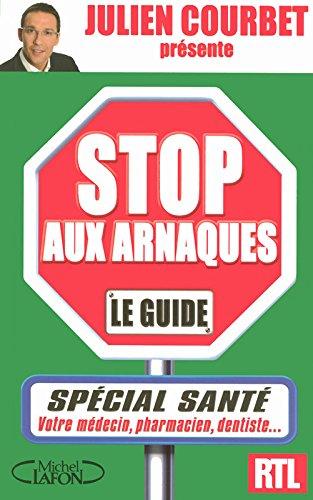 STOP AUX ARNAQUES ! SPECIAL SANTE