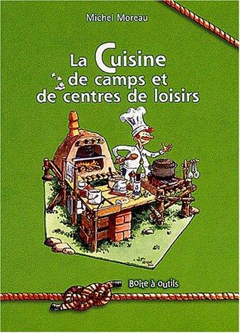 La cuisine de camps et de centres de loisirs