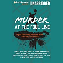Murder at the Foul Line: Original Tales of Hoop Dreams and Deaths from Today's Great WritersOriginal Tales of Hoop Dreams and Deaths from Today's Great Writers