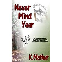 Never Mind Yaar (English Edition)