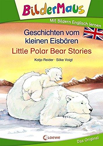 Bildermaus - Mit Bildern Englisch lernen- Geschichten vom kleinen Eisbären - Little Polar Bear Stories (BM - Mit Bildern Englisch lernen)