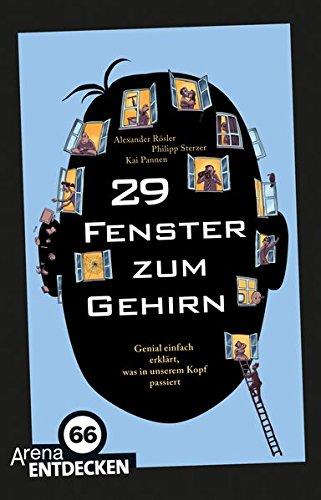 29 Fenster zum Gehirn: Genial einfach erklärt, was in unserem Kopf passiert. Limitierte Jubiläumsausgabe -