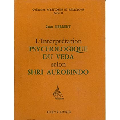 L'Interprétation psychologique du Véda selon Shri Aurobindo