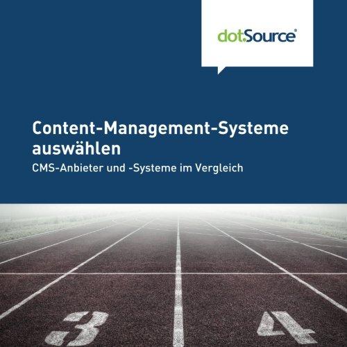 Content-Management-Systeme auswaehlen: CMS-Anbieter und -Systeme im Vergleich