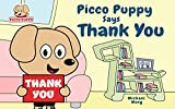 Picco Puppy Says Thank You: Gratitude Book for Kids, Children, Preschoolers, Kindergarteners, Boys & Girls. (English Edition)