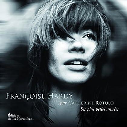 Françoise Hardy : Ses plus belles années
