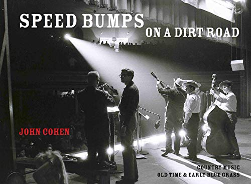 Speed Bumps on a Dirt Road: Country Music, Old Time & Bluegrass