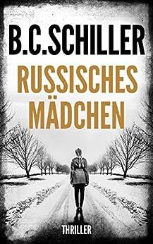 Russisches Mädchen - Thriller von [Schiller, B.C.]