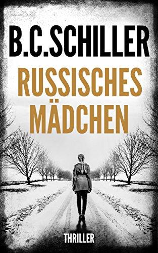 Russisches Mädchen - Thriller (David Stein - Thriller 4)