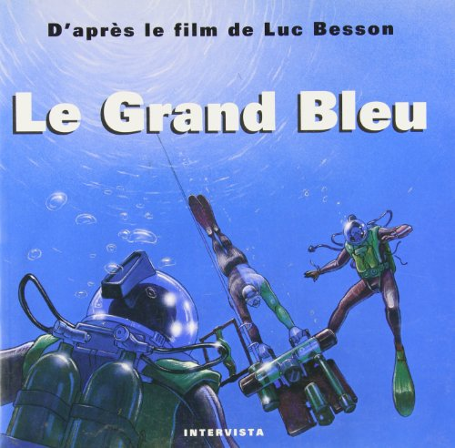 Le Grand Bleu : D'après le film de Luc Besson