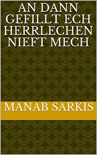 An dann gefillt ech herrlechen nieft mech (Luxembourgish Edition)