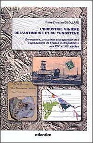 L'Industrie minire de l'antimoine et du tungstne