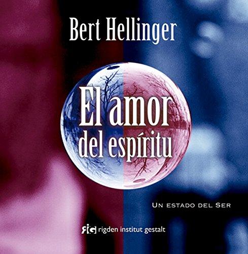 El Amor Del Espíritu (Psicología) por Bert Hellinger