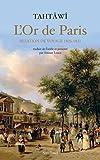 L'Or de Paris : Relation de voyage, 1826-1831