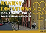Banksy Locations (and a Tour) Vol.2: More Graffiti Locations from the UK: v. 2 by Martin Bull (10-Dec-2010) Hardcover