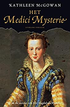 Het Medici mysterie (De Magdalena trilogie Book 3) van [McGowan, Kathleen]